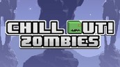 Chill Out Zombies Cheats