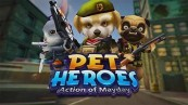 Action of Mayday Pet Heroes Cheats