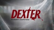 Dexter Hidden Darkness Cheats